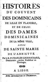 Histoires du couvent des Dominicains de Lille en Flandre, et de celui des Dames Dominicaines de la même ville, dites de Sainte Marie de l'Abbiette