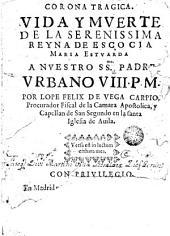 Carona tragica: vida y muerte de la ... Reyna de Escocia Maria Estvarda a nuestro S.S. Padre Urbano VIII ...