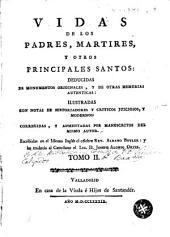 Vidas de los Padres Mártires y otros principales santos: deducidas de monumentos originales y de otras memorias auténticas
