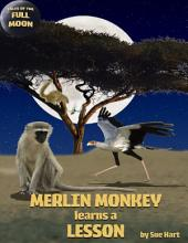 Merlin Monkey Learns a Lesson