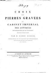 Choix des pierres gravees du Cabinet Imperial des Antiques representees en 40. planches decrites et expliquees par M. l'abbe Eckel ..