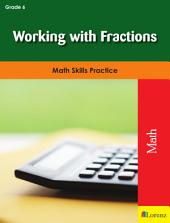Working with Fractions: Math Skills Practice