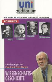 4 Portraits (Pauli, Einstein, Planck und Heisenberg): Wissenschaftsgeschichte