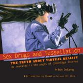 Sex, Drugs and Tessellation: The truth about Virtual Reality, as revealed in the pages of CyberEdge Journal