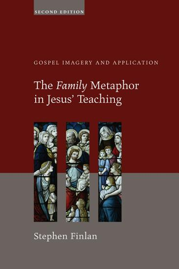 The Family Metaphor in Jesus    Teaching  Second Edition PDF