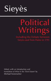 Sieys: Political Writings: Including the Debate Between Sieyès and Tom Paine in 1791