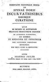Diss. inaug. med. de spinae dorsi incurvationibus earumque curatione