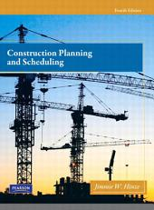 Construction Planning and Scheduling: Edition 4