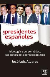 Los presidentes españoles: Personalidad y oportunidad, las claves del liderazgo político