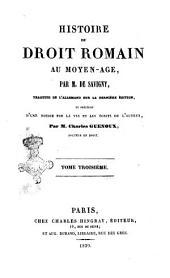 Histoire du droit romain au moyen-age De Savigny: Volume3