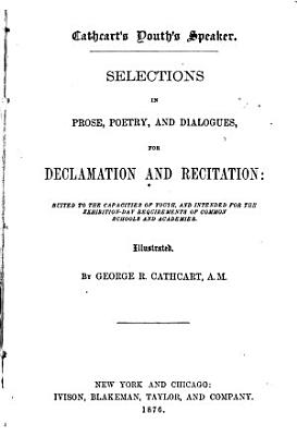 Selections in Prose  Poetry  and Dialogues for Declamation and Recitation PDF