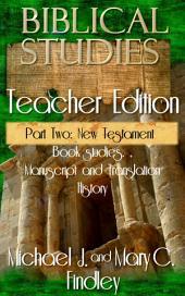 Biblical Studies Teacher EditionPart Two: New Testament