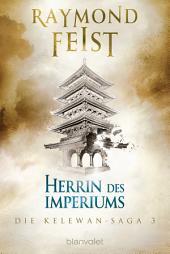 Die Kelewan-Saga 3: Herrin des Imperiums