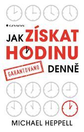 Jak získat hodinu denně: garantováno