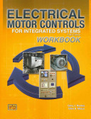 Electrical Motor Controls for Integrated Systems Workbook Book