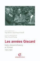 Les années Giscard: Valéry Giscard d'Estaing et l'Europe 1974 -1981