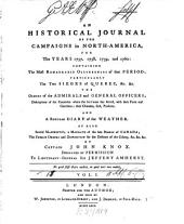 An Historical Journal Of The Campaigns in North-America, for the Years 1757, 1758, 1759, and 1860: Containing The Most Remarkable Occurences of that Period; Particulary The Two Sieges of Quebec, &c. &c. The Orders of the Admirals and General Officers ... And A Regular Diary of the Weather. As Also Several Manifesto's , a Mandate of the Late Biship of Canada; The French Orders and Disposition for the Defence of the Colony, &c. &c. &c, Volume 1