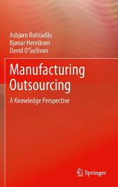 Manufacturing Outsourcing: A Knowledge Perspective