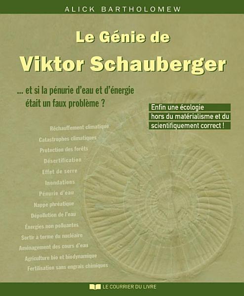 Le Génie de Viktor Schauberger : Et si la pénurie d'eau et d'énergie était un faux problème ?