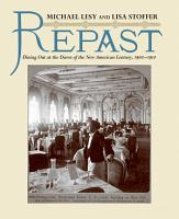Repast  Dining Out at the Dawn of the New American Century  1900 1910 PDF