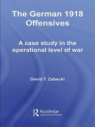 The German 1918 Offensives Book PDF