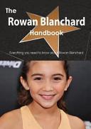 The Rowan Blanchard Handbook   Everything You Need to Know about Rowan Blanchard PDF