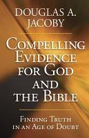 Compelling Evidence for God and the Bible PDF