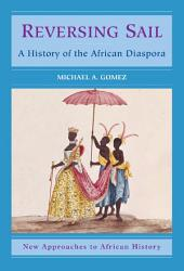 Reversing Sail: A History of the African Diaspora