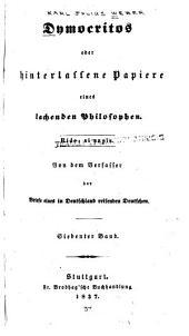Dymocritos: oder, Hinterlassene Papiere eines lachenden Philosophen, Band 7