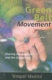The Green Belt Movement: Sharing the Approach and the Experience
