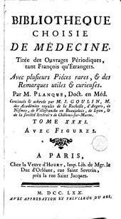 Bibliothèque choisie de médecine: tirée des ouvrages périodiques tant françois qu'étrangers, Volume31