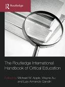 The Routledge International Handbook of Critical Education