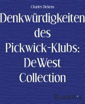 Denkwürdigkeiten des Pickwick-Klubs: DeWest Collection
