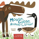 Download Moose  Goose  Animals on the Loose  Book