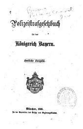 Polizeistrafgesetzbuch für das Königreich Bayern: Amtliche Ausgabe
