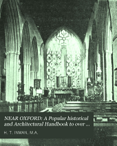 NEAR OXFORD: A Popular historical and Architectural Handbook to over a hundred places of interest within a radius of about fifteen miles