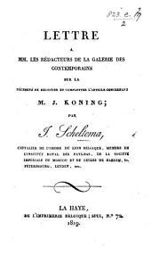 Lettre à MM. les Rédacteurs de la Galerie des Contemporains, sur la nécessité de rectifier et compléter l'article concernant J. Koning