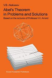 Abel's Theorem in Problems and Solutions: Based on the lectures of Professor V.I. Arnold