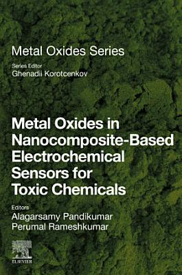 Metal Oxides in Nanocomposite-Based Electrochemical Sensors for Toxic Chemicals