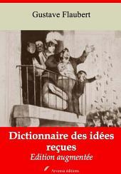 Dictionnaire des idées reçues: Nouvelle édition augmentée