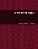 Make me to know I