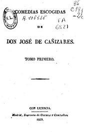 Comedias escogidas de don José de Cañizares: - Vol. 2