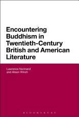 Encountering Buddhism in Twentieth Century British and American Literature PDF
