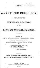 The War of the Rebellion: a compilation of the official records of the Union and Confederate armies, Volume 34, Part 3