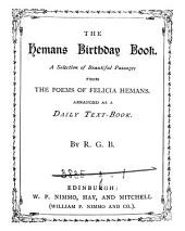 The Hemans Birthday Book: A Selection of Beautiful Passages from the Poems of Felicia Hemans, Arranged as a Daily Text Book