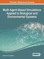 Multi-Agent-Based Simulations Applied to Biological and Environmental Systems