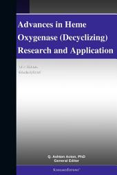 Advances in Heme Oxygenase (Decyclizing) Research and Application: 2012 Edition: ScholarlyBrief