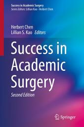 Success in Academic Surgery: Edition 2