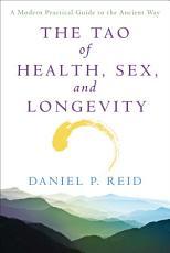 The Tao of Health  Sex  and Longevity PDF