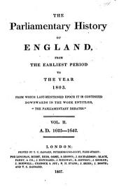 """The Parliamentary History of England, from the Earliest Period to the Year 1803: From which Last-mentioned Epoch it is Continued Downwards in the Work Entitled """"Hansard's Parliamentary Debates""""."""
